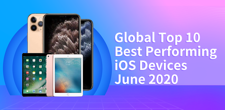 Global Top 10 Best Performing iOS Devices, June 2020